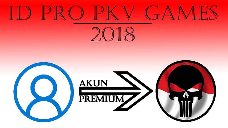 ID PRO PKV GAMES | ID PRO PKV GAMES 2018 | AKUN PRO PKV GAMES