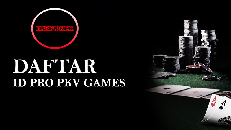 Id PRO PKV Games | Daftar Id PRO | Kode Id PRO