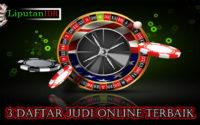 3 Daftar Situs Judi Online Terbaik Di Indonesia