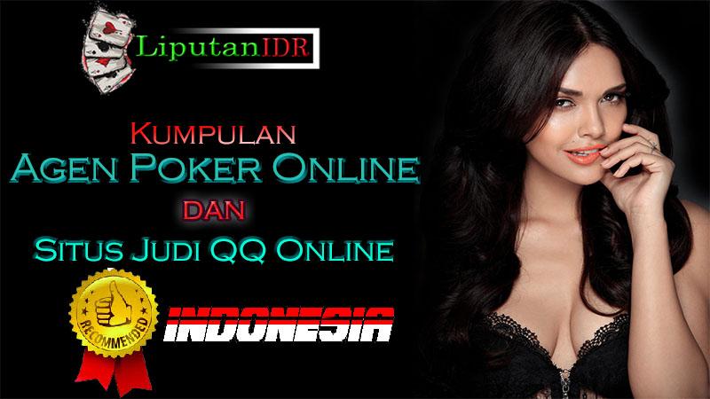 kumpulan agen poker online dan situs judi QQ online terpercaya di Indonesia