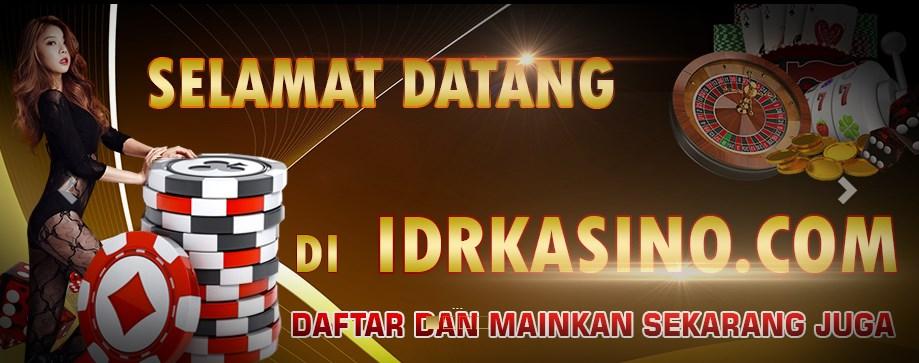 IDRKASINO SITUS AGEN JUDI CASINO ONLINE TERBAIK INDONESIA