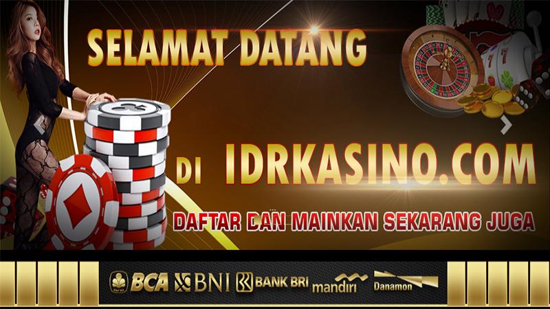 Idrkasino Situs Casino Online Terbaik Tahun 2018-2019 di Indonesia