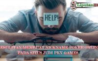 Kesulitan Bikin Nickname Poker Online? Ini Caranya