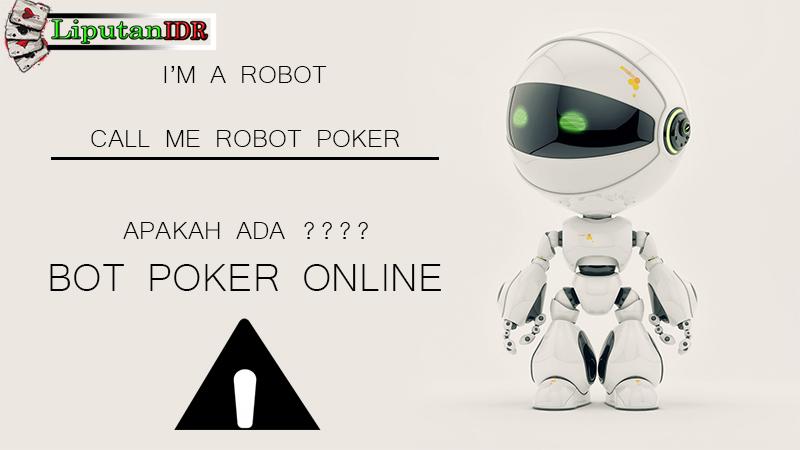 Apakah Ada Bot Poker Online Di Situs Poker Terpercaya