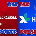 Daftar Situs judi Poker Deposit Pakai Pulsa Online Di Indonesia